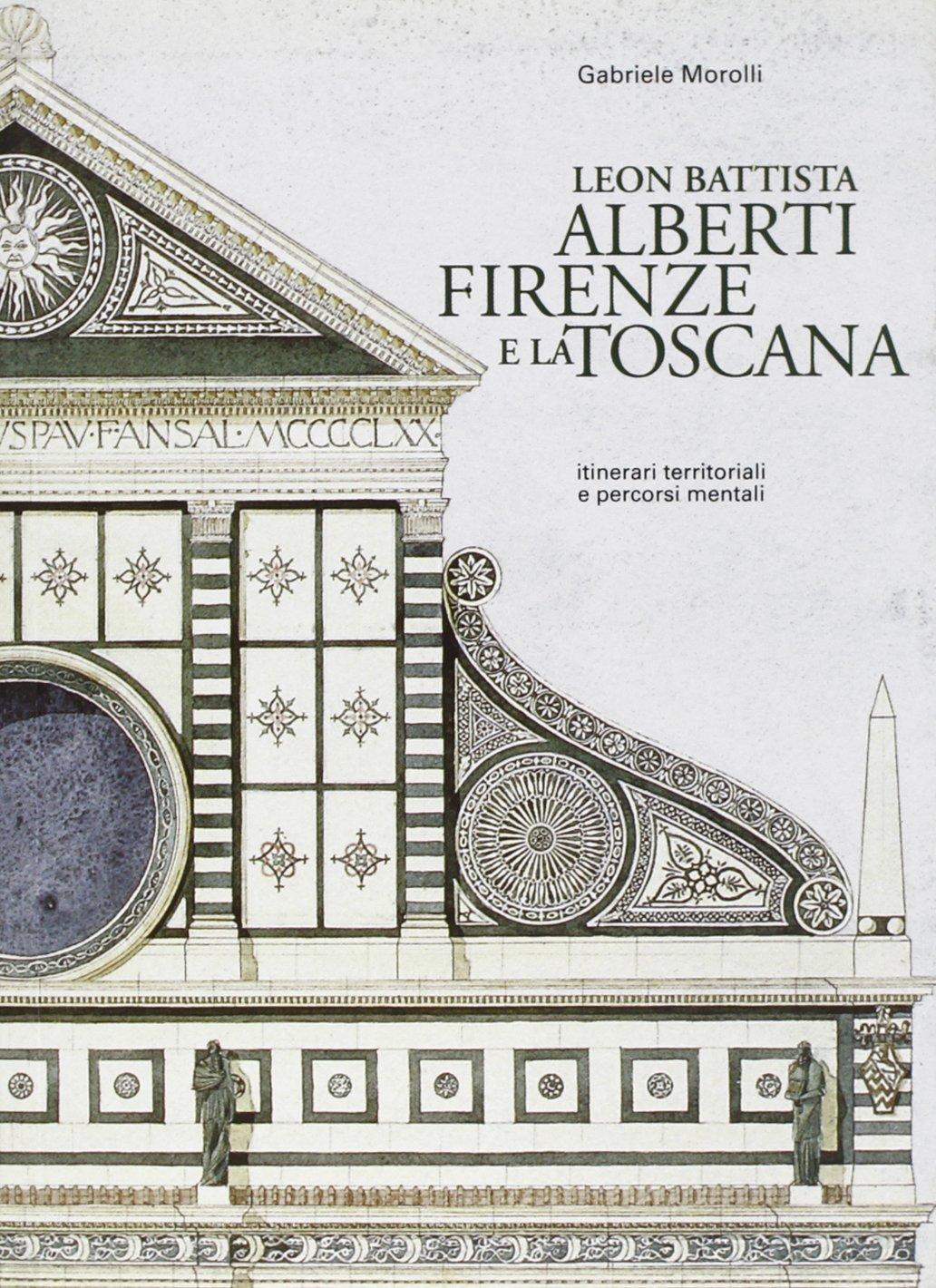 Copertina del libro Leon Battista Alberti, Firenze e la Toscana di Gabriele Morolli